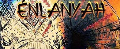 Mon roman Énlanyah est disponible!